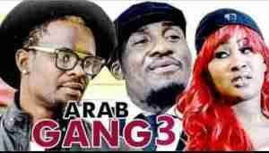 Video: Arab Gang (Part 3) - Latest Nollywood Movie (Starr. Terry G & Zubby Micheal)